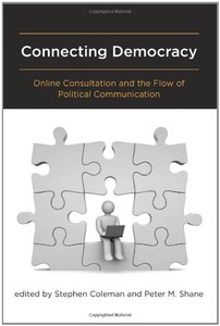 Connecting Democracy: Online Consultation and the Flow of Political Communication (Hardcover)-cover