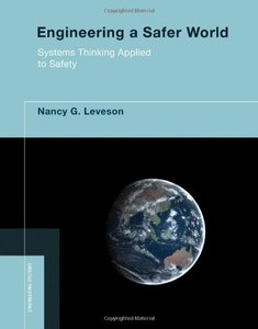 Engineering a Safer World: Systems Thinking Applied to Safety (Hardcover)-cover