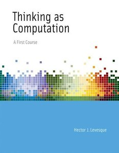 Thinking as Computation: A First Course (Hardcover)