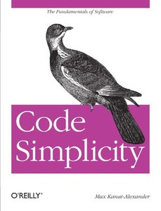 Code Simplicity: The Fundamentals of Software (Paperback)