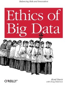 Ethics of Big Data: Balancing Risk and Innovation (Paperback)-cover