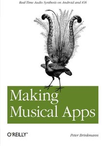 Making Musical Apps: Real-time audio synthesis on Android and iOS (Paperback)-cover
