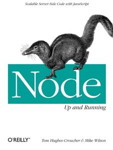 Node: Up and Running: Scalable Server-Side Code with JavaScript (Paperback)-cover
