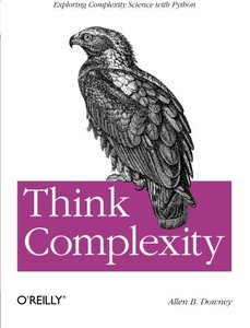 Think Complexity: Exploring Complexity Science with Python (Paperback)-cover