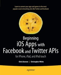 Beginning iOS Apps with Facebook and Twitter APIs: for iPhone, iPad, and iPod touch (Paperback)-cover