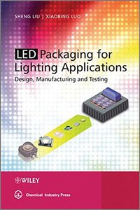 LED Packaging for Lighting Applications: Design, Manufacturing, and Testing (Hardcover)-cover