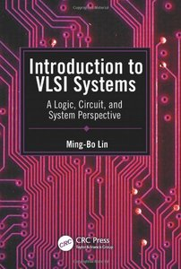 Introduction to VLSI Systems: A Logic, Circuit, and System Perspective (Hardcover)-cover