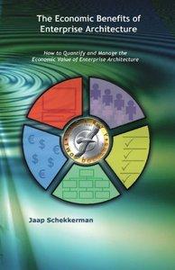 The Economic Benefits of Enterprise Architecture (Paperback)