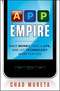 App Empire: Make Money, Have a Life, and Let Technology Work for You (Hardcover)-cover