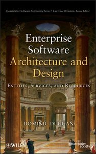 Enterprise Software Architecture and Design: Entities, Services, and Resources (Hardcover)