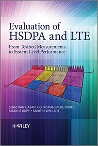 Evaluation of HSDPA and LTE: From Testbed Measurements to System Level Performance (Hardcover)-cover
