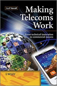 Making Telecoms Work: From Technical Innovation to Commercial Success (Hardcover)-cover