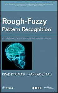Rough-Fuzzy Pattern Recognition: Applications in Bioinformatics and Medical Imaging (Hardcover)-cover