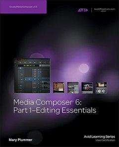 Media Composer 6: Part 1 - Editing Essentials (Paperback)-cover