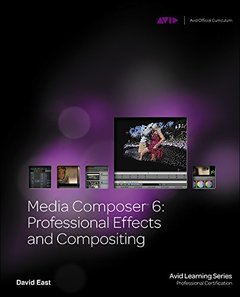 Media Composer 6: Professional Effects and Compositing (Paperback)-cover