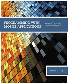 Programming with Mobile Applications: Android, iOS, and Windows Phone 7 (Paperback)-cover