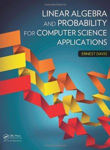 Linear Algebra and Probability for Computer Science Applications (Hardcover)
