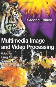 Multimedia Image and Video Processing, 2/e (Hardcover)-cover