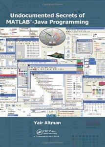Undocumented Secrets of MATLAB-Java Programming (Hardcover)