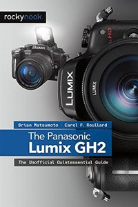 The Panasonic Lumix DMC-GH2: The Unofficial Quintessential Guide (Paperback)-cover