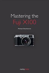 Mastering the Fuji X100 (Paperback)