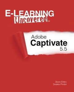 E-Learning Uncovered: Adobe Captivate 5.5 (Paperback)-cover