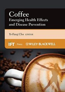 Coffee: Emerging Health Effects and Disease Prevention (Hardcover)-cover