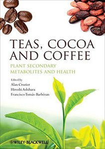 Teas, Cocoa and Coffee: Plant Secondary Metabolites and Health (Hardcover)