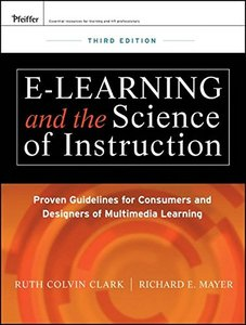 E-Learning and the Science of Instruction: Proven Guidelines for Consumers and Designers of Multimedia Learning, 3/e (Hardcover)-cover