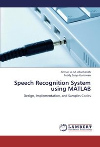Speech Recognition System using MATLAB: Design, Implementation, and Samples Codes (Paperback)-cover