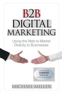 B2B Digital Marketing: Using the Web to Market Directly to Businesses (Paperback)-cover