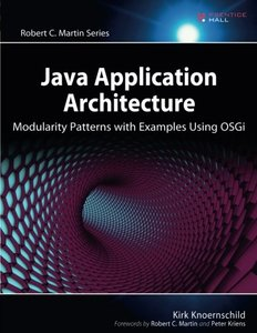 Java Application Architecture: Modularity Patterns with Examples Using OSGi (Paperback)-cover