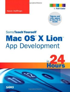 Sams Teach Yourself Mac OS X Lion App Development in 24 Hours (Paperback)-cover