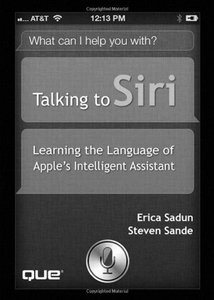 Talking to Siri: Learning the Language of Apple's Intelligent Assistant (Paperback)-cover