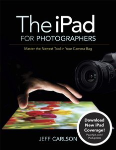 The iPad for Photographers: Master the Newest Tool in Your Camera Bag (Paperback)-cover