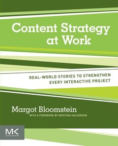 Content Strategy at Work: Real-world Stories to Strengthen Every Interactive Project (Paperback)-cover