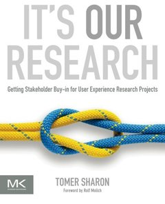 It's Our Research: Getting Stakeholder Buy-in for User Experience Research Projects (Paperback)-cover