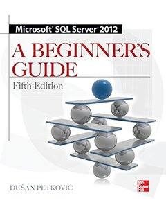 Microsoft SQL Server 2012 A Beginners Guide, 5/e (Paperback)-cover