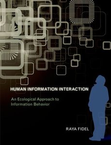 Human Information Interaction: An Ecological Approach to Information Behavior (Hardcover)-cover