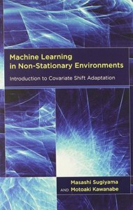 Machine Learning in Non-Stationary Environments: Introduction to Covariate Shift Adaptation (Hardcover)-cover