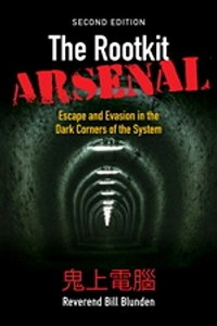The Rootkit Arsenal: Escape and Evasion in the Dark Corners of the System, 2/e-cover