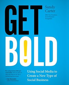 Get Bold: Using Social Media to Create a New Type of Social Business (Paperback)-cover