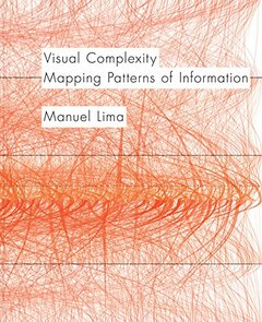 Visual Complexity: Mapping Patterns of Information (Hardcover)