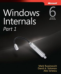 Windows Internals, Part 1: Covering Windows Server 2008 R2 and Windows 7, 6/e (Paperback)-cover