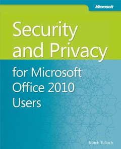 Security and Privacy for Microsoft Office 2010 Users (Paperback)