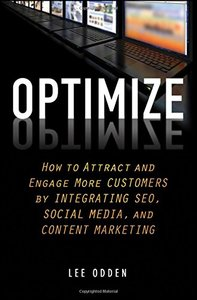 Optimize: How to Attract and Engage More Customers by Integrating SEO, Social Media, and Content Marketing (Hardcover)-cover