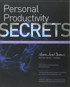 Personal Productivity Secrets: Do what you never thought possible with your time and attention... and regain control of your life (Paperback)-cover