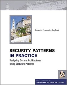 Security Patterns in Practice: Designing Secure Architectures Using Software Patterns (Hardcover)-cover