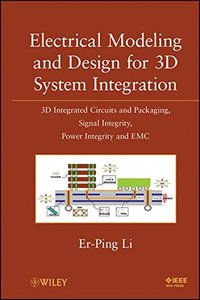 Electrical Modeling and Design for 3D System Integration: 3D Integrated Circuits and Packaging, Signal Integrity, Power Integrity and EMC (Hardcover)-cover