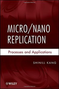 Micro / Nano Replication: Processes and Applications (Hardcover)-cover